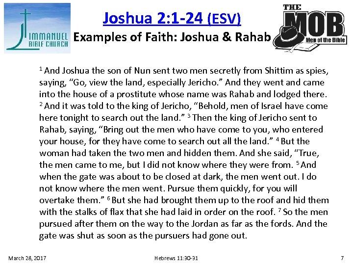 Joshua 2: 1 -24 (ESV) Examples of Faith: Joshua & Rahab 1 And Joshua