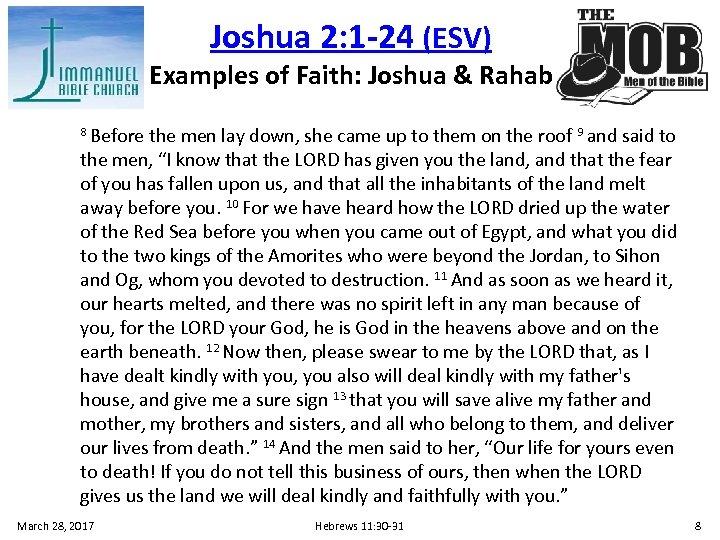 Joshua 2: 1 -24 (ESV) Examples of Faith: Joshua & Rahab 8 Before the