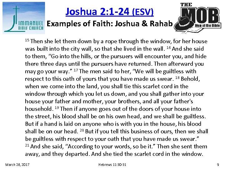 Joshua 2: 1 -24 (ESV) Examples of Faith: Joshua & Rahab 15 Then she