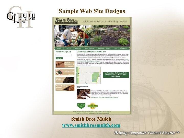 Sample Web Site Designs Smith Bros Mulch www. smithbrosmulch. com