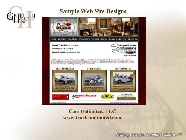 Sample Web Site Designs Cars Unlimited, LLC www. trucksunlimited. com