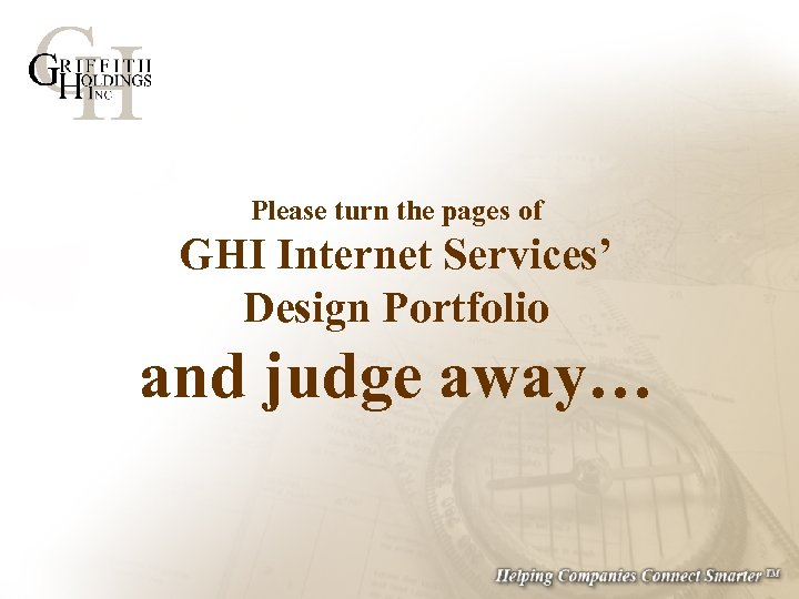 Please turn the pages of GHI Internet Services' Design Portfolio and judge away…
