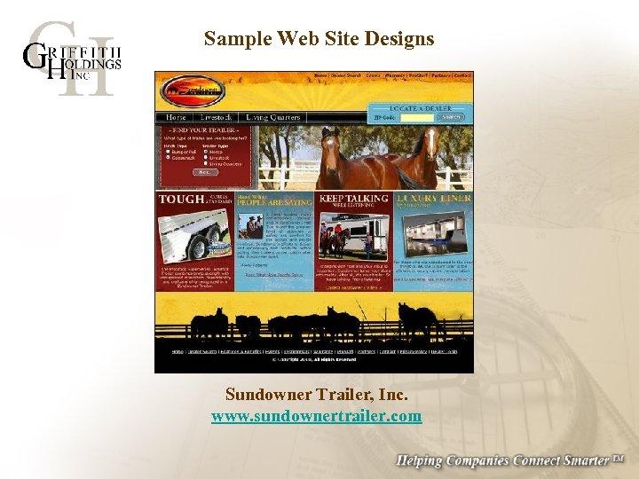 Sample Web Site Designs Sundowner Trailer, Inc. www. sundownertrailer. com