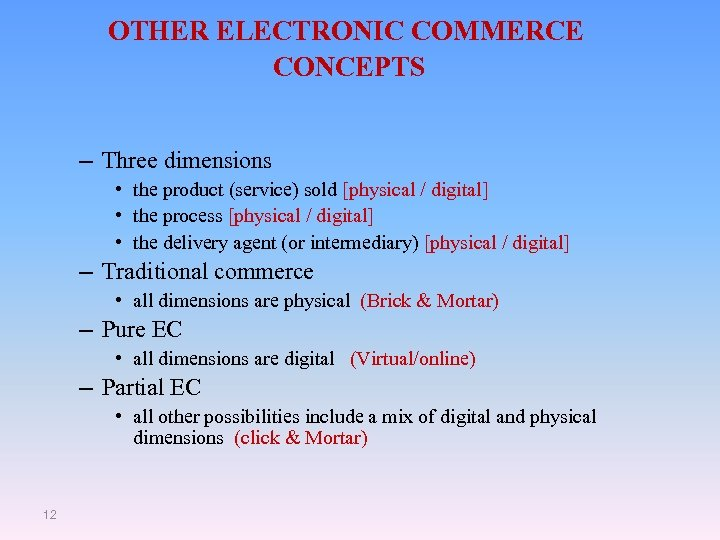 OTHER ELECTRONIC COMMERCE CONCEPTS – Three dimensions • the product (service) sold [physical /