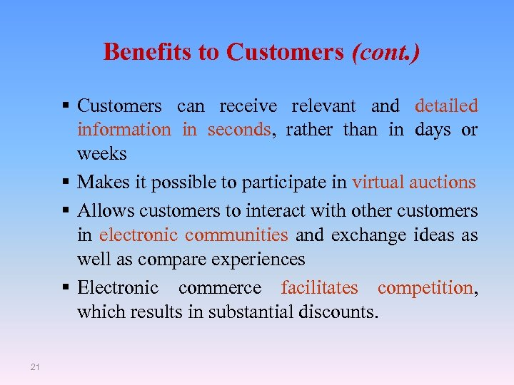 Benefits to Customers (cont. ) § Customers can receive relevant and detailed information in