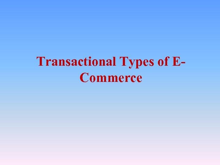 Transactional Types of ECommerce