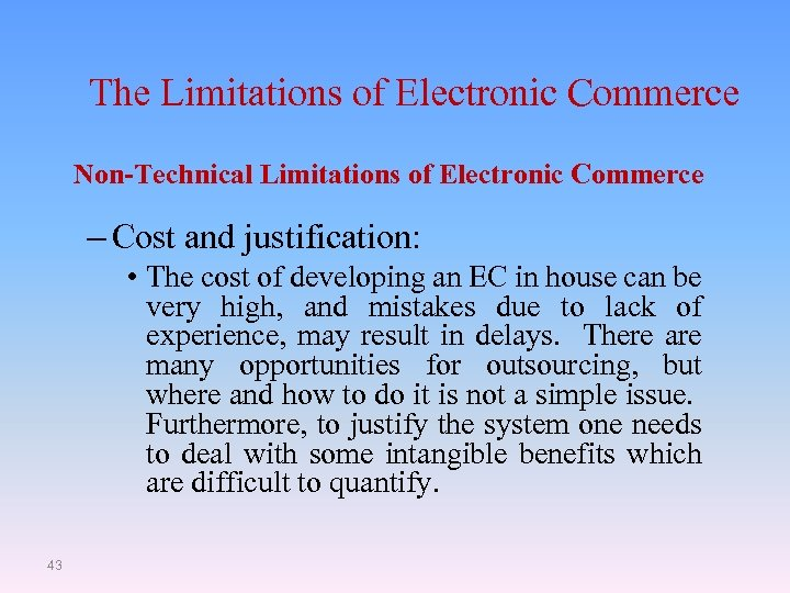 The Limitations of Electronic Commerce Non-Technical Limitations of Electronic Commerce – Cost and justification: