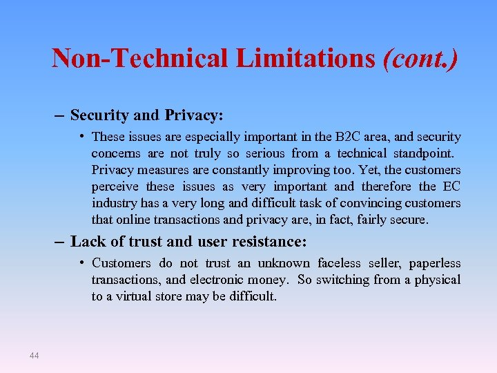 Non-Technical Limitations (cont. ) – Security and Privacy: • These issues are especially important