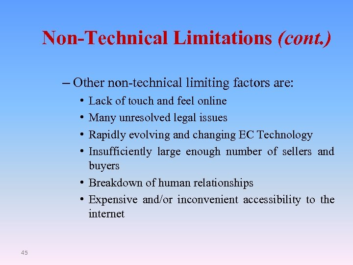 Non-Technical Limitations (cont. ) – Other non-technical limiting factors are: • • Lack of