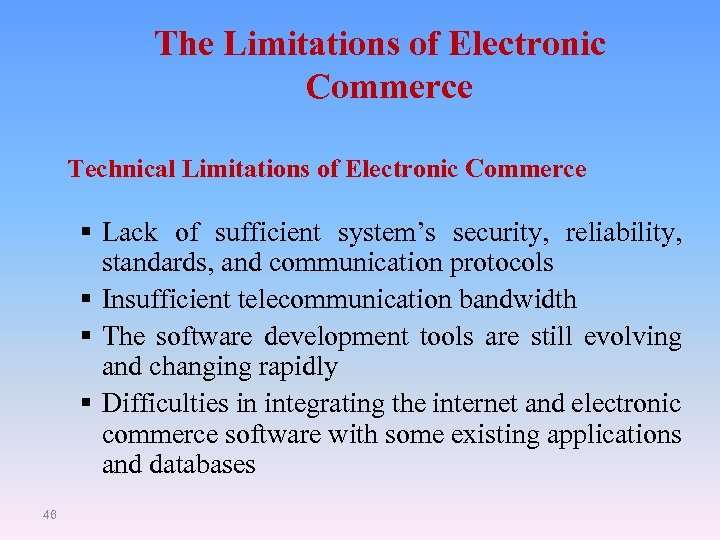 The Limitations of Electronic Commerce Technical Limitations of Electronic Commerce § Lack of sufficient