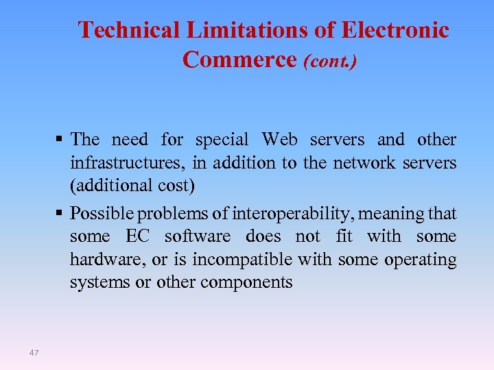 Technical Limitations of Electronic Commerce (cont. ) § The need for special Web servers