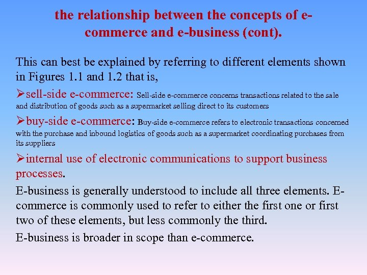 the relationship between the concepts of ecommerce and e-business (cont). This can best be