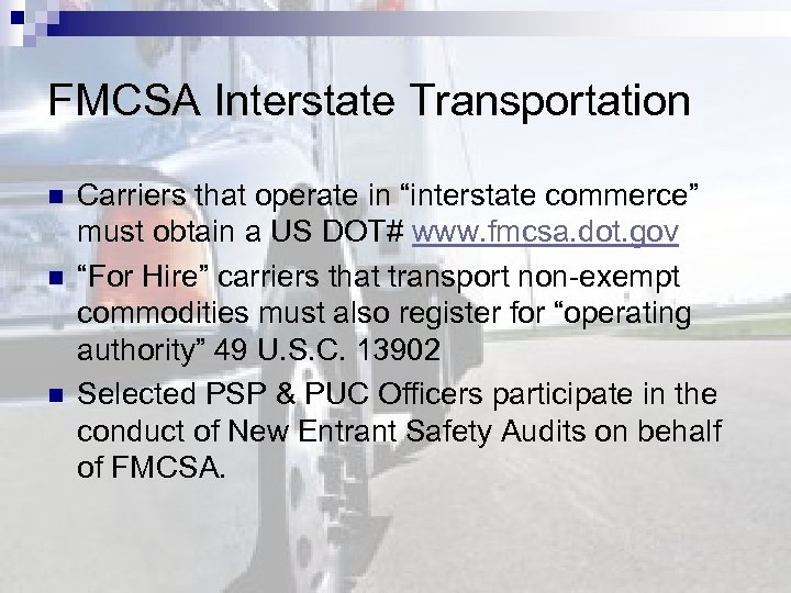 """FMCSA Interstate Transportation n Carriers that operate in """"interstate commerce"""" must obtain a US"""