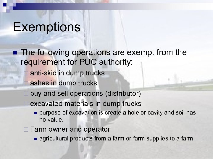 Exemptions n The following operations are exempt from the requirement for PUC authority: ¨