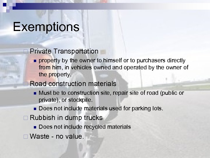 Exemptions ¨ Private Transportation n property by the owner to himself or to purchasers