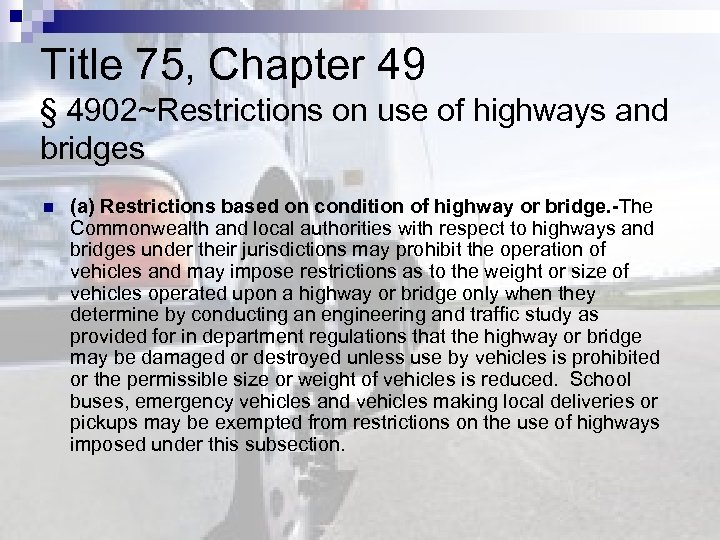 Title 75, Chapter 49 § 4902~Restrictions on use of highways and bridges n (a)