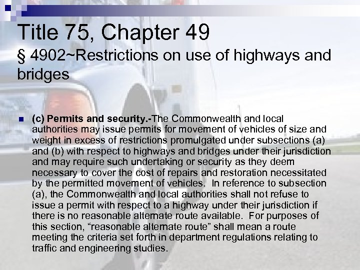 Title 75, Chapter 49 § 4902~Restrictions on use of highways and bridges n (c)