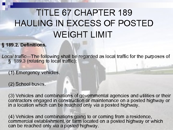 TITLE 67 CHAPTER 189 HAULING IN EXCESS OF POSTED WEIGHT LIMIT § 189.