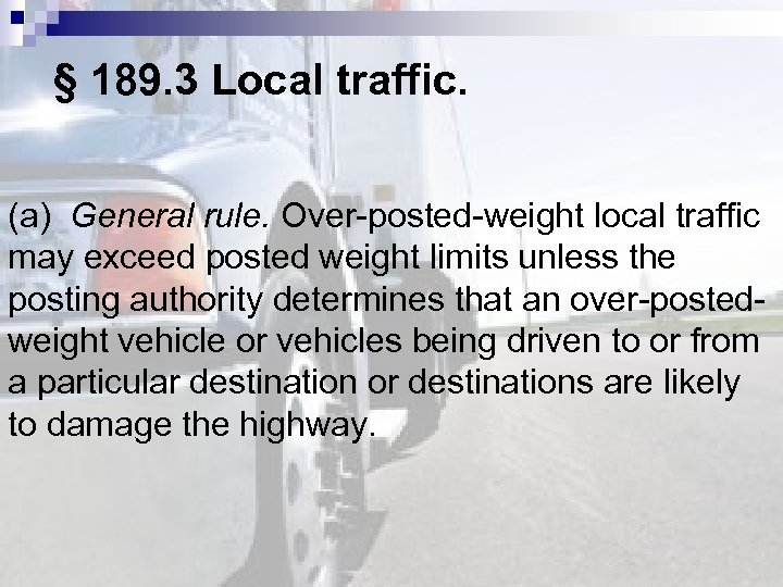 § 189. 3 Local traffic. (a) General rule. Over-posted-weight local traffic may exceed posted