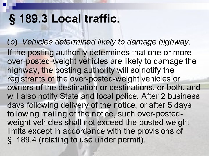 § 189. 3 Local traffic. (b) Vehicles determined likely to damage highway. If the