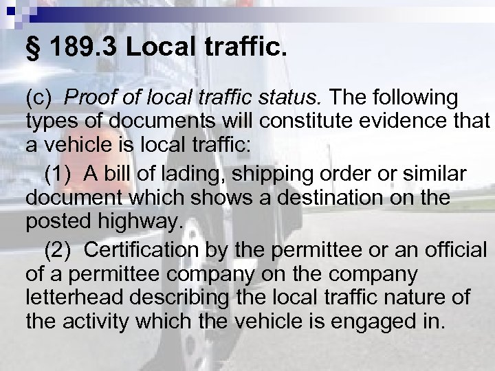 § 189. 3 Local traffic. (c) Proof of local traffic status. The following types
