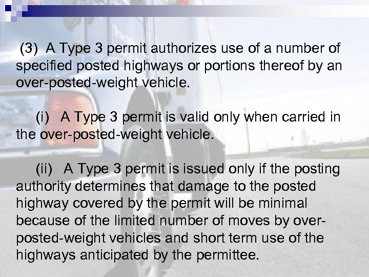 (3) A Type 3 permit authorizes use of a number of specified posted