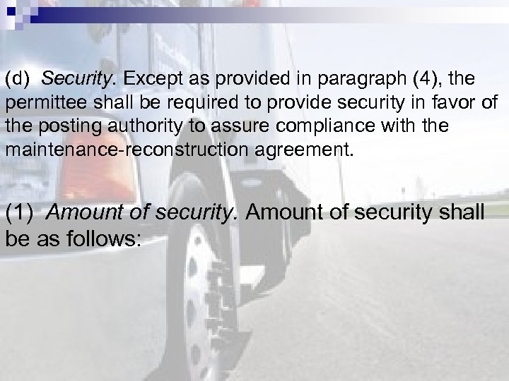 (d) Security. Except as provided in paragraph (4), the permittee shall be required to