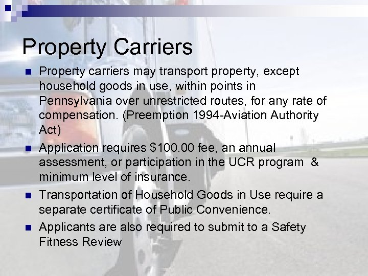 Property Carriers n n Property carriers may transport property, except household goods in use,