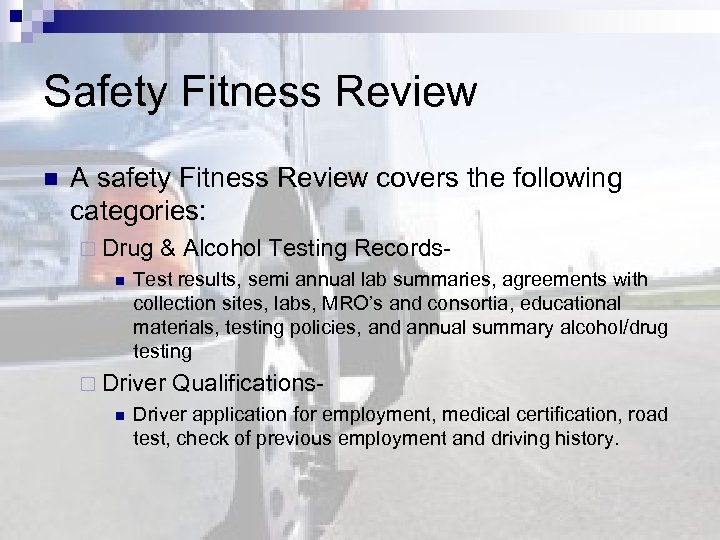 Safety Fitness Review n A safety Fitness Review covers the following categories: ¨ Drug