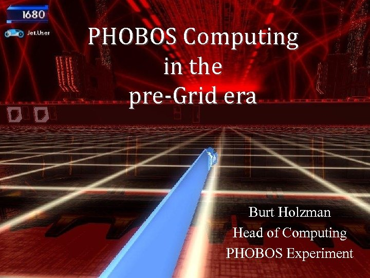 PHOBOS Computing in the pre-Grid era Burt Holzman Head of Computing PHOBOS Experiment