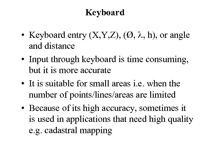 Keyboard • Keyboard entry (X, Y, Z), (Ø, , h), or angle and distance