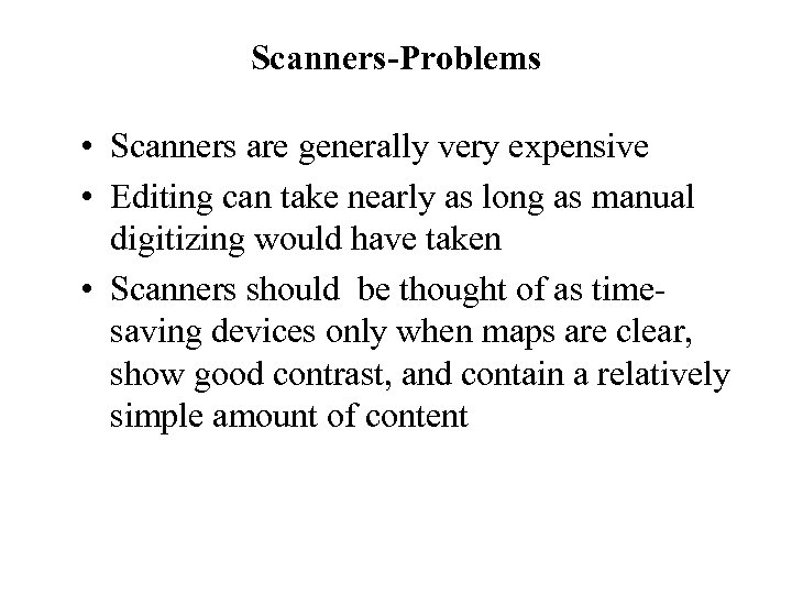 Scanners-Problems • Scanners are generally very expensive • Editing can take nearly as long