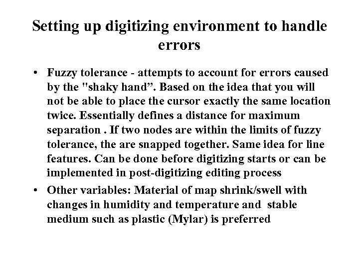 Setting up digitizing environment to handle errors • Fuzzy tolerance - attempts to account