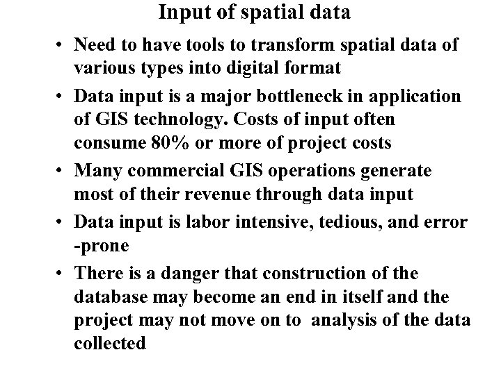 Input of spatial data • Need to have tools to transform spatial data of