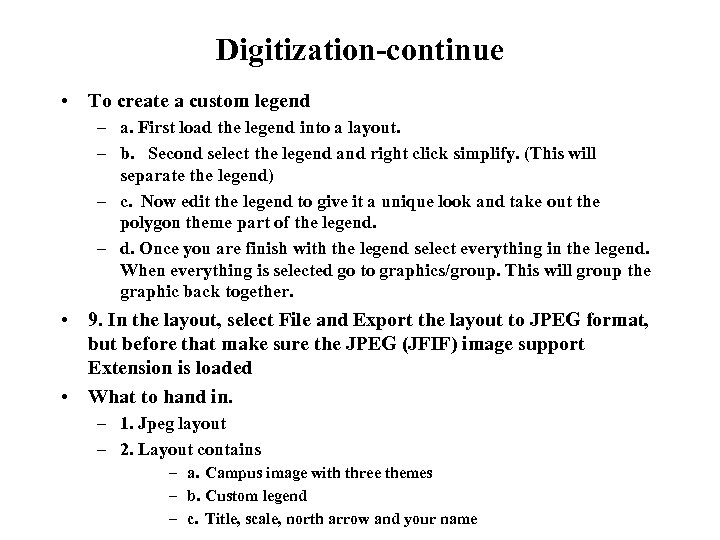 Digitization-continue • To create a custom legend – a. First load the legend into
