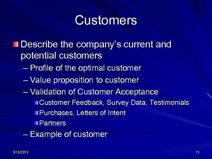 Customers Describe the company's current and potential customers – Profile of the optimal customer