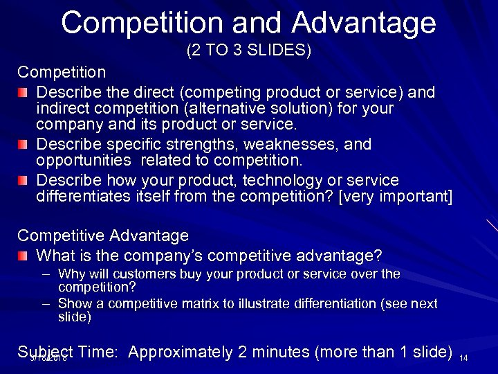 Competition and Advantage (2 TO 3 SLIDES) Competition Describe the direct (competing product or