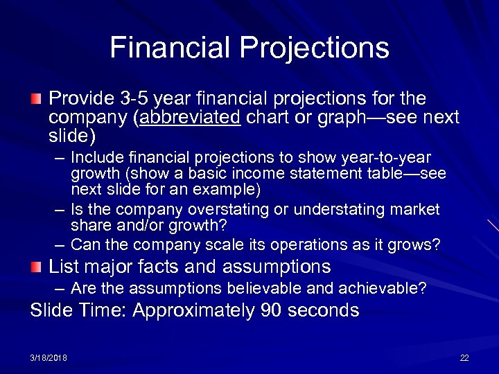 Financial Projections Provide 3 -5 year financial projections for the company (abbreviated chart or