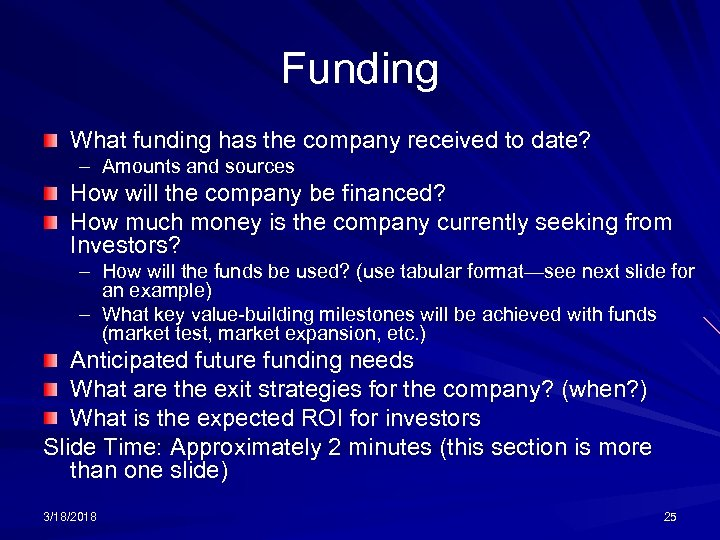 Funding What funding has the company received to date? – Amounts and sources How