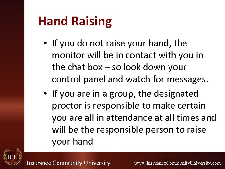 Hand Raising • If you do not raise your hand, the monitor will be