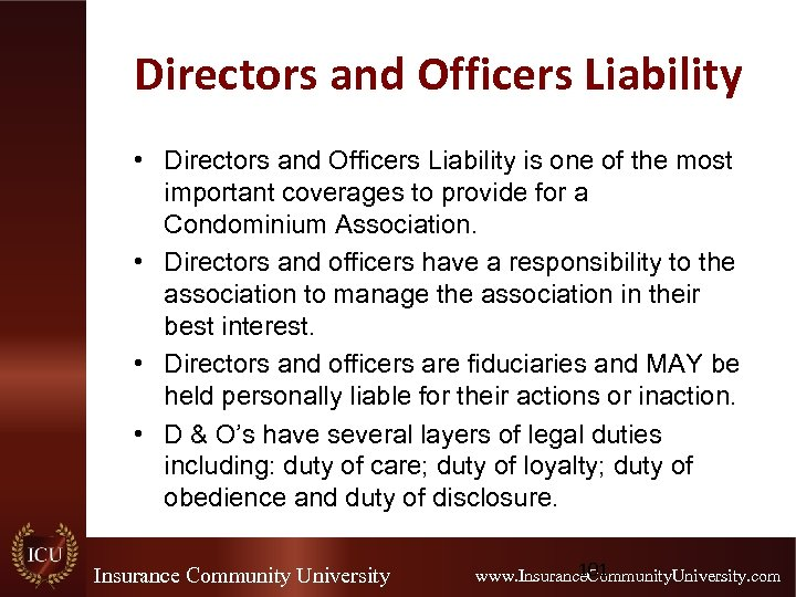 Directors and Officers Liability • Directors and Officers Liability is one of the most