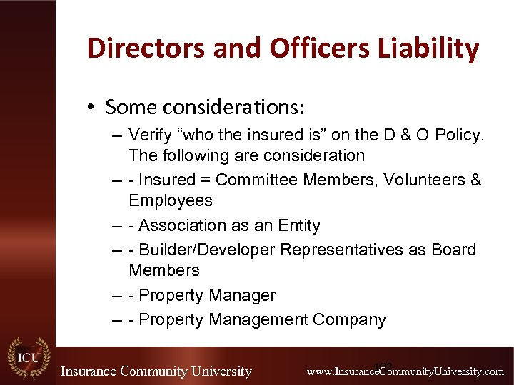 "Directors and Officers Liability • Some considerations: – Verify ""who the insured is"" on"
