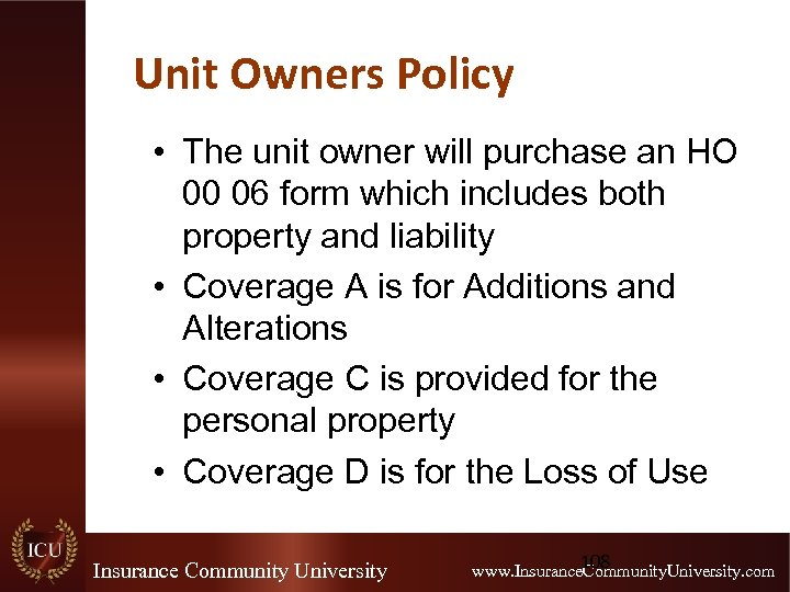 Unit Owners Policy • The unit owner will purchase an HO 00 06 form