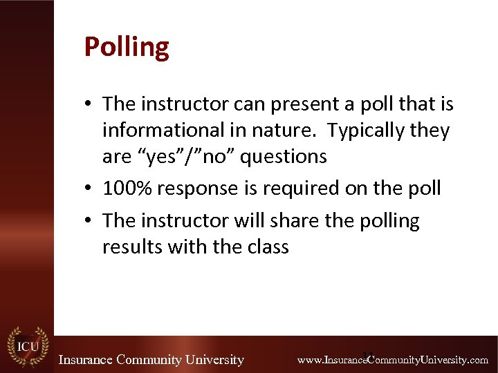 Polling • The instructor can present a poll that is informational in nature. Typically