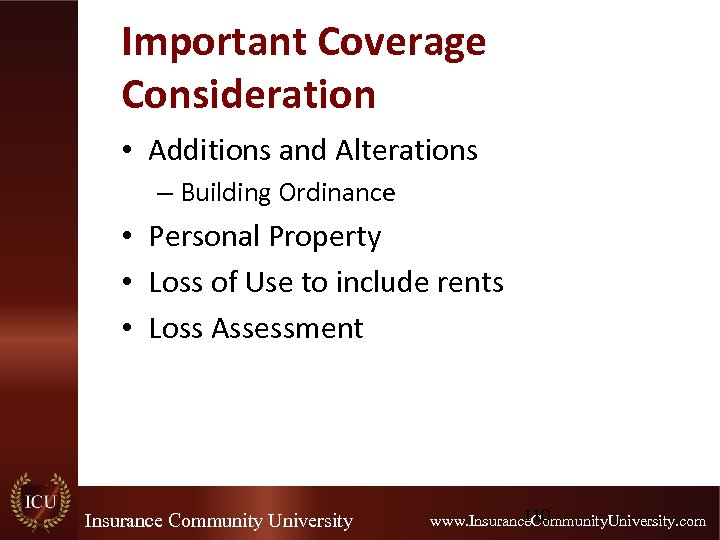 Important Coverage Consideration • Additions and Alterations – Building Ordinance • Personal Property •