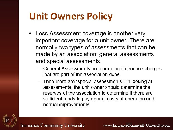 Unit Owners Policy • Loss Assessment coverage is another very important coverage for a