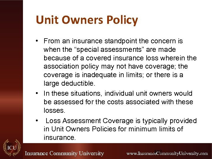 "Unit Owners Policy • From an insurance standpoint the concern is when the ""special"