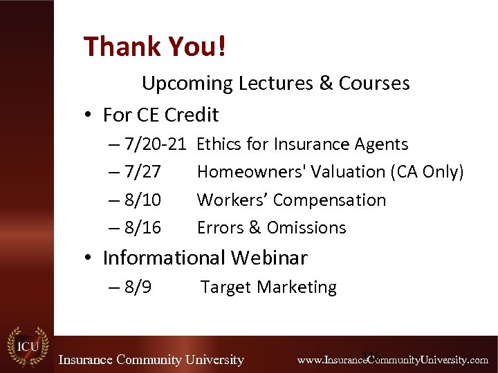 Thank You! Upcoming Lectures & Courses • For CE Credit – 7/20 -21 Ethics