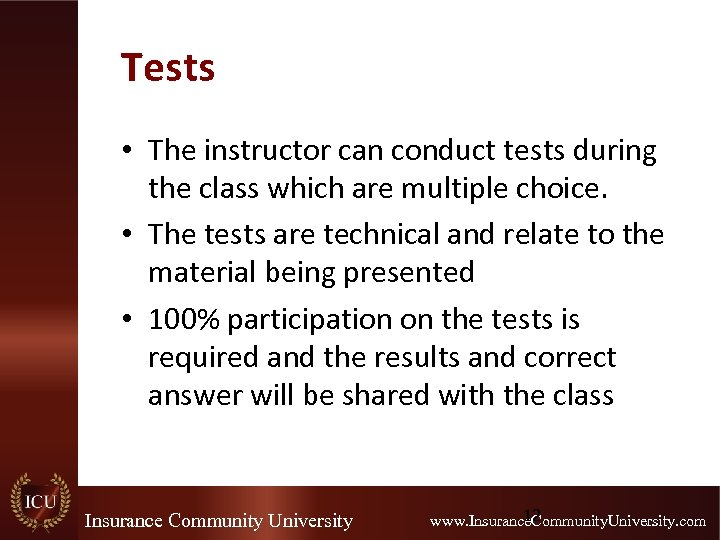 Tests • The instructor can conduct tests during the class which are multiple choice.