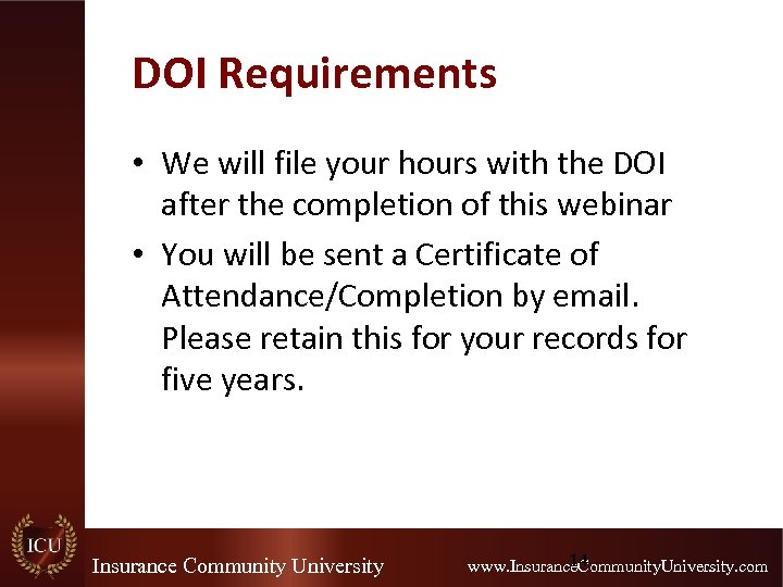 DOI Requirements • We will file your hours with the DOI after the completion